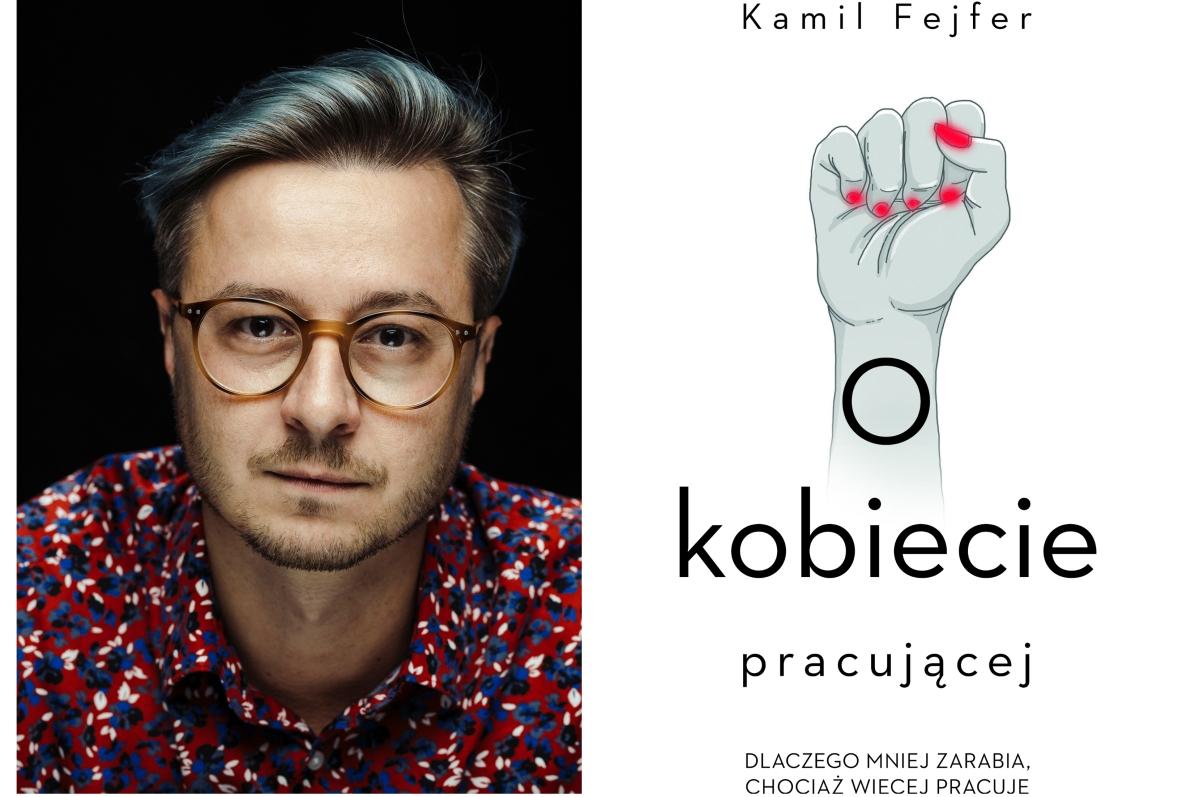 """Kamil Fejfer i jego książka """"O kobiecie pracującej"""""""