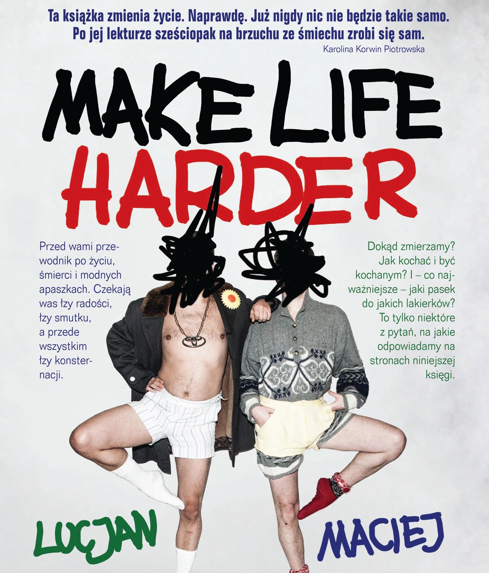 """Duet Make life harder i książki: """"Make life harder"""" i """"Make life harder. Przewodnik po polityce i nie tylko, ale też"""""""